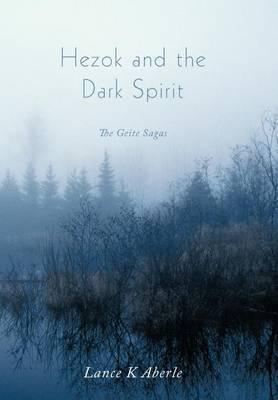 Hezok and the Dark Spirit: The Geite Sagas