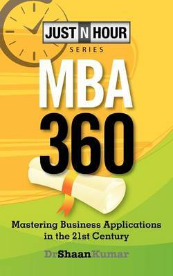 Mba360: Mastering Business Applications in the 21st Century