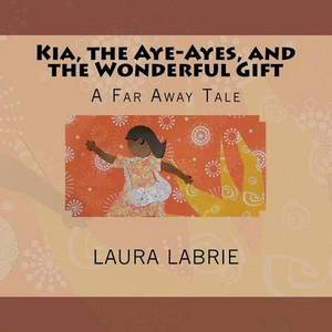 Kia, the Aye-Ayes, and the Wonderful Gift