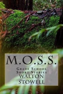 M.O.S.S.: Grade School Short Stories