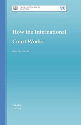 How the International Court Works: Basic Documents