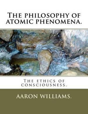 The Philosophy of Atomic Phenomena.