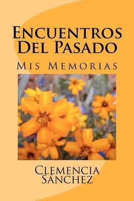 Encuentros del Pasado: MIS Memorias