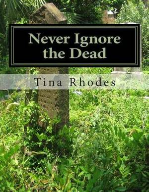 Never Ignore the Dead: Never Ignore the Dead