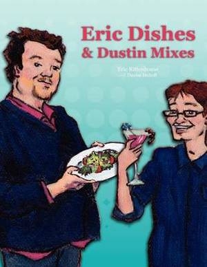 Eric Dishes and Dustin Mixes