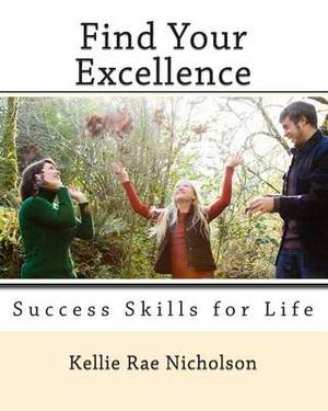 Find Your Excellence: Success Skills for Life
