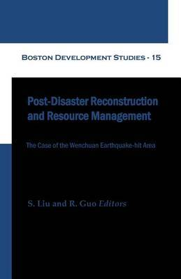 Post-Disaster Reconstruction and Resource Management (Boston Development Studies - 15)
