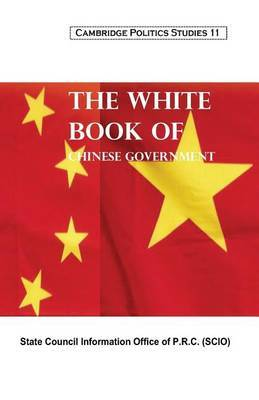 The White Book of the Chinese Government (Cambridge Politics Studies 11)