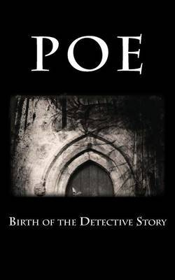 Poe: Birth of the Detective Story