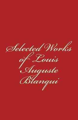 Selected Works of Louis-Auguste Blanqui