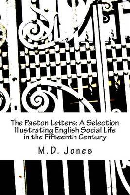 The Paston Letters: A Selection Illustrating English Social Life in the Fifteenth Century