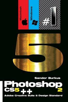 Photoshop Cs5++ 2 (Macintosh/Windows) Adobe Creative Suite 5 Design Standard: Buy This Book, Get a Job !