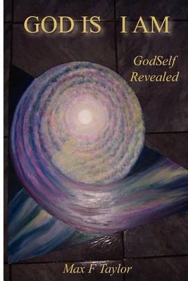 God Is I Am: Godself Revealed