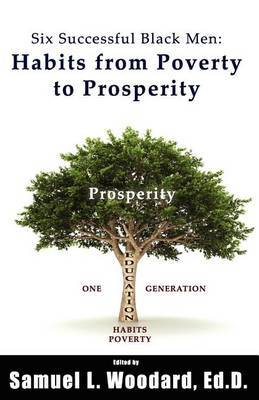 Six Successful Black Men: Habits from Poverty to Prosperity
