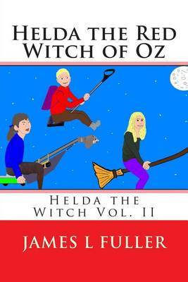 Helda the Red Witch of Oz: Helda the Witch Vol. II