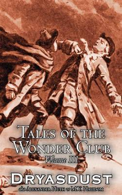 Tales of the Wonder Club, Vol. III of III by Alexander Huth, Fiction, Fantasy