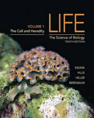 Life: The Science of Biology: Volume I: Cell and Heredity