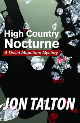 High Country Nocturne: A David Mapstone Mystery