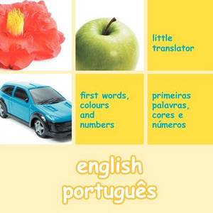 English Portugues (English Portuguese): First Words, Colors and Numbers
