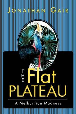 The Flat Plateau: A Melburnian Madness