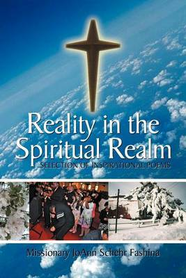 Reality in the Spiritual Realm: Selection of Inspirational Poems