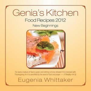 Genia's Kitchen Food Recipes 2012 New Beginnings