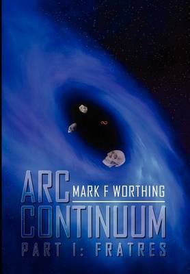 ARC Continuum: Part I: Fratres