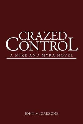 Crazed Control: A Mike and Myra Novel