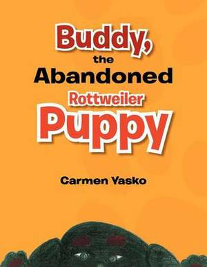Buddy, the Abandoned Rottweiler Puppy