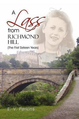 A Lass from Richmond Hill: (The First Sixteen Years)