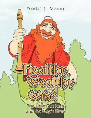 Healthy, Wealthy and Wise