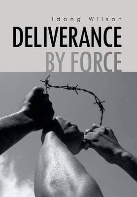 Deliverance by Force