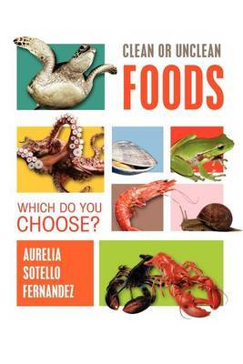 Clean or Unclean Foods: Which Do You Choose?