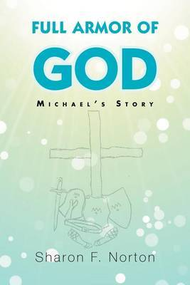 Full Armor of God: Michael's Story