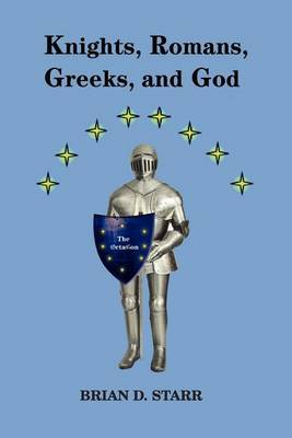 Knights, Romans, Greeks and God