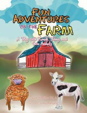 Fun Adventures on the Farm: A Day with Sarah, Jenny and Their Animals