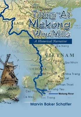 Tilting at Mekong Windmills: A Historical Narrative