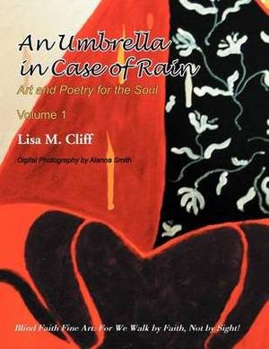 An Umbrella in Case of Rain: Art and Poetry for the Soul Vol 1