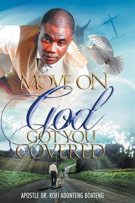 Move On, God Got You Covered!