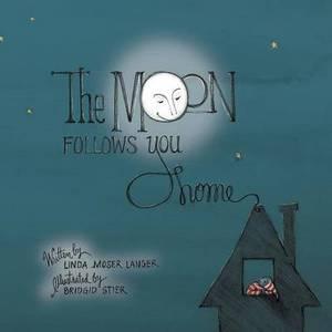 The Moon Follows You Home