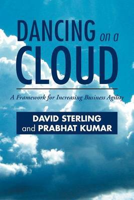 Dancing on a Cloud: A Framework for Increasing Business Agility