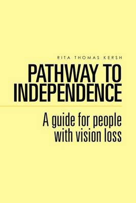 Pathway to Independence: A Guide for People with Vision Loss