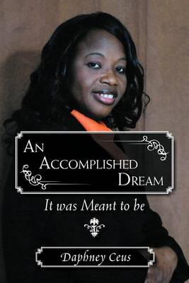 An Accomplished Dream: It Was Meant to Be