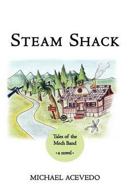 Steam Shack: Tales of the Mech Band: Tales of the Mech Band