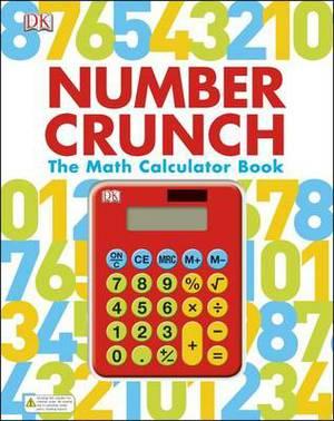 Number Crunch: The Math Calculator Book