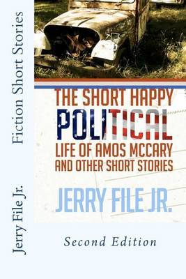 The Short Happy Political Life of Amos McCary and Other Short Stories: Second Edition