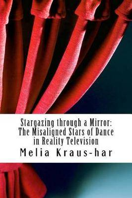 Stargazing Through a Mirror: : The Misaligned Stars of Dance in Reality Television