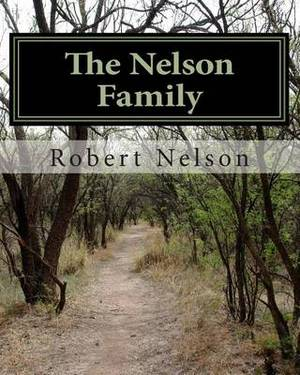 The Nelson Family: The Descendants of Nils and Margaret Matson and Their Son Anthony Nelson (Antti Niilonpoika)