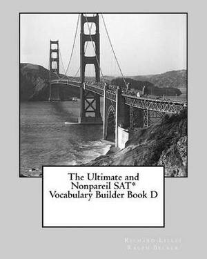 The Ultimate and Nonpareil SAT Vocabulary Builder Book D