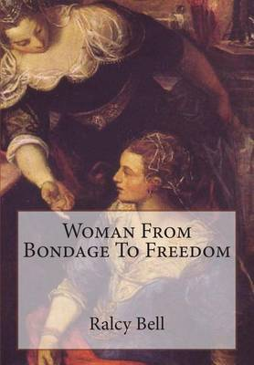 Woman from Bondage to Freedom